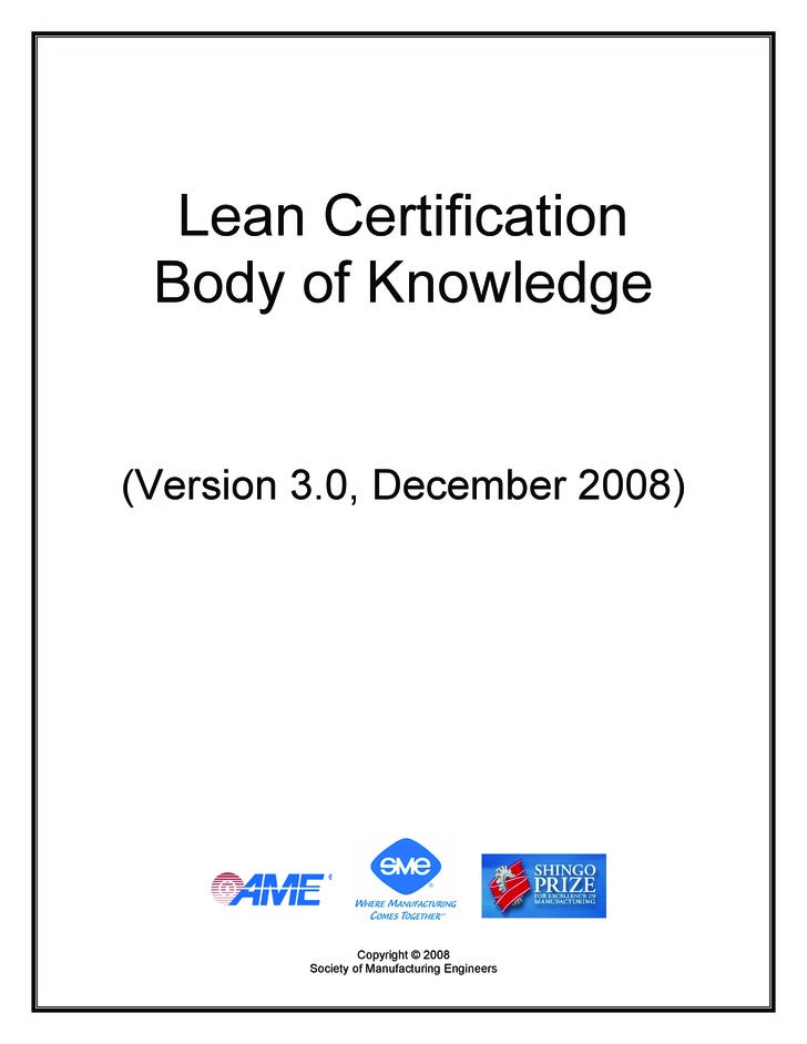 Lean Certification  Body of Knowledge   (Version 3.0, December 2008)                       Copyright © 2008          Socie...