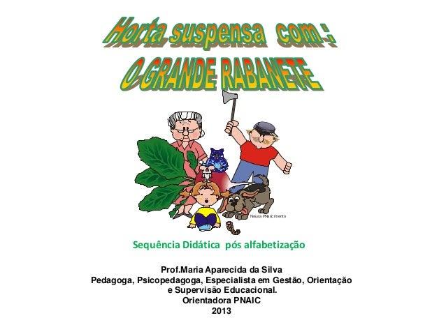 Neusa P.Nascimento Prof.Maria Aparecida da Silva Pedagoga, Psicopedagoga, Especialista em Gestão, Orientação e Supervisão ...