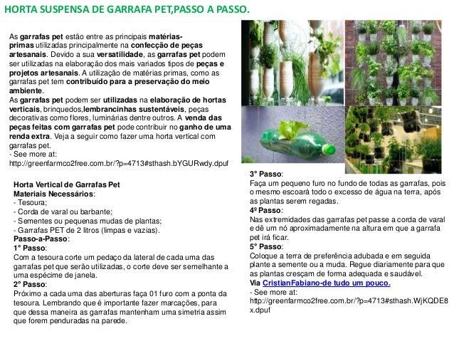 HORTA SUSPENSA DE GARRAFA PET,PASSO A PASSO. As garrafas pet estão entre as principais matérias- primas utilizadas princip...
