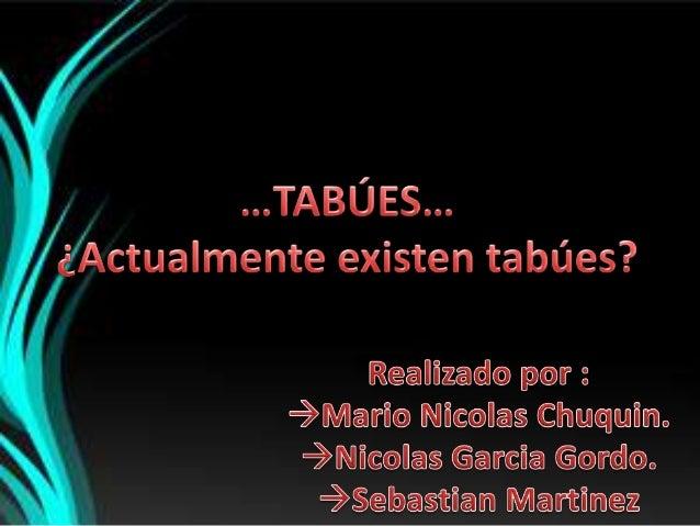 """Tabú es un término polinesio que significa """"lo  prohibido"""". El concepto permite mencionarlas conductas o acciones que está..."""