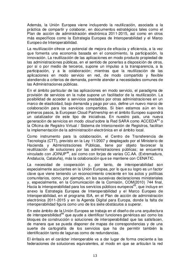 Además, la Unión Europea viene incluyendo la reutilización, asociada a la práctica de compartir y colaborar, en documentos...