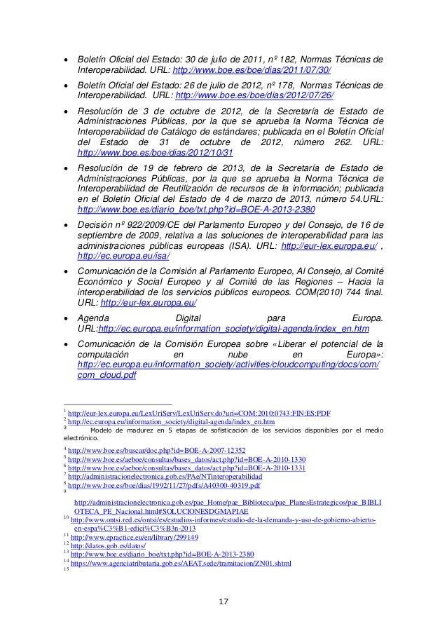   Boletín Oficial del Estado: 30 de julio de 2011, nº 182, Normas Técnicas de Interoperabilidad. URL: http://www.boe.es/b...