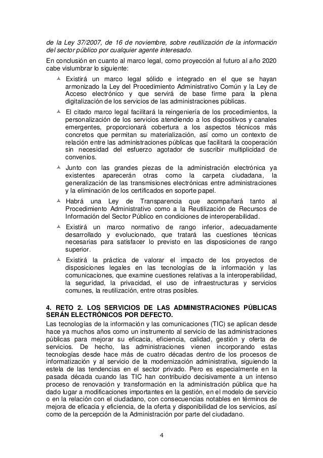 de la Ley 37/2007, de 16 de noviembre, sobre reutilización de la información del sector público por cualquier agente inter...