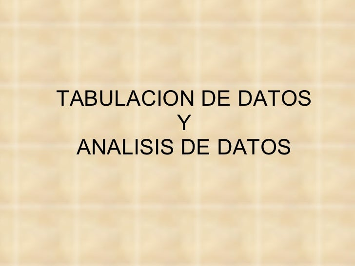 TABULACION DE DATOS           Y   ANALISIS DE DATOS