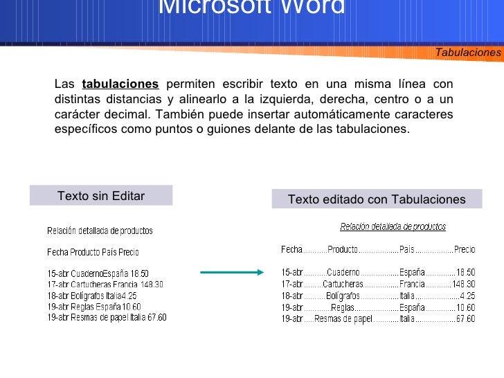 Texto sin Editar Texto editado con Tabulaciones Las  tabulaciones  permiten escribir texto en una misma línea con distinta...