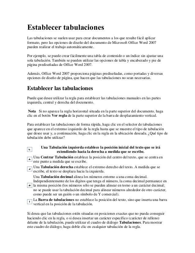 Establecer tabulaciones Las tabulaciones se suelen usar para crear documentos a los que resulte fácil aplicar formato, per...