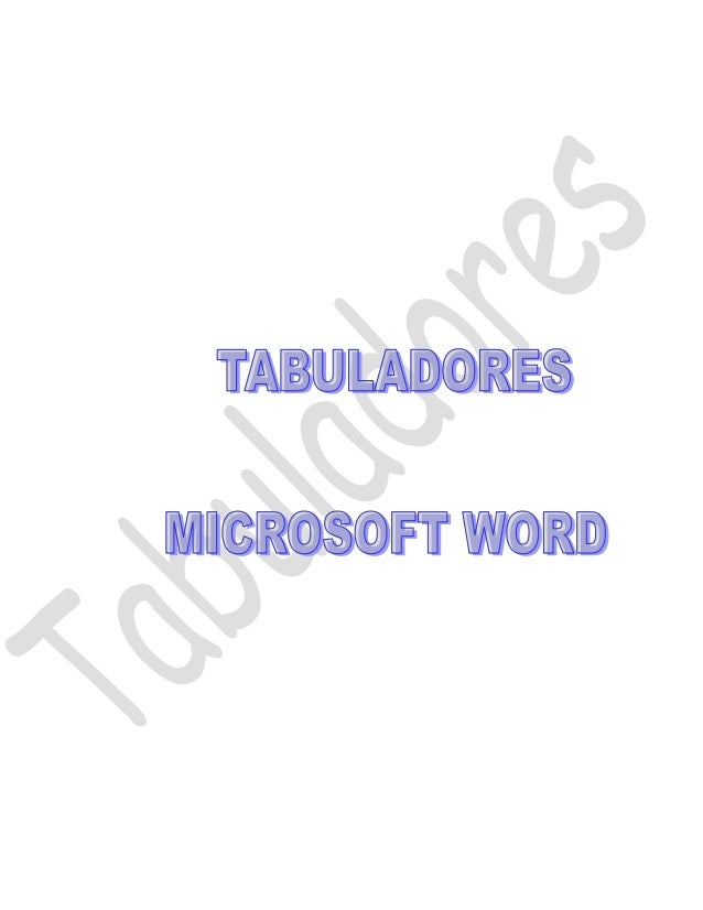 TABULADORES ------------------------------------------------------------------  1. TEMA: TABULADORES  2. OBJETIVOS 2.1. OB...