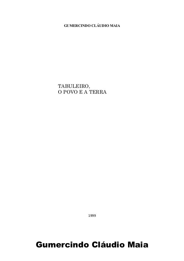 Gumercindo Cláudio Maia GUMERCINDO CLÁUDIO MAIA TABULEIRO, O POVO E A TERRA 1999