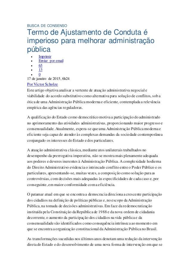 BUSCA DE CONSENSO Termo de Ajustamento de Conduta é imperioso para melhorar administração pública  Imprimir  Enviar por ...