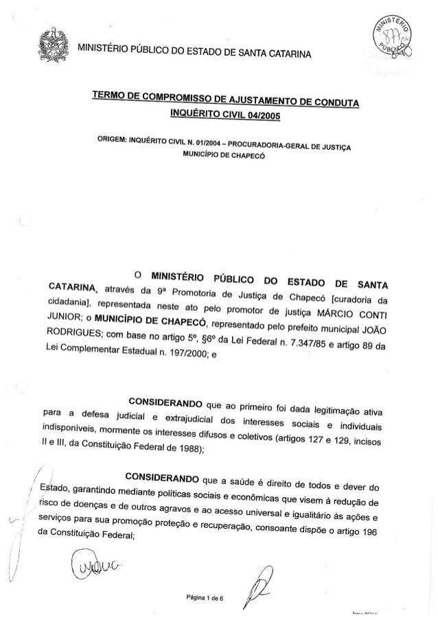 MINISTÉRIO PÚBLICO DO ESTADO DE SANTA CATARINA     TE  RMO DE COMPROMISSO DE AJUSTAMENTO DE CONDUTA    INQUÉRITO CIVIL 04/...