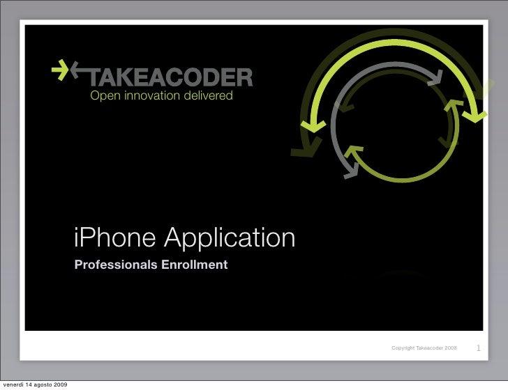 Open innovation delivered                              iPhone Application                          Professionals Enrollmen...