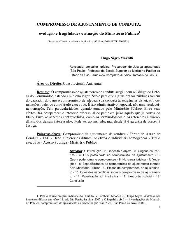 1 COMPROMISSO DE AJUSTAMENTO DE CONDUTA: evolução e fragilidades e atuação do Ministério Público1 [Revista de Direito Ambi...