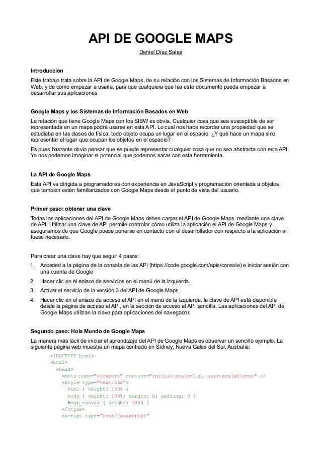API DE GOOGLE MAPSDaniel Díaz SalasIntroducciónEste trabajo trata sobre la API de Google Maps, de su relación con los Sist...
