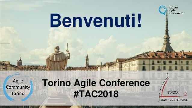Benvenuti! Torino Agile Conference #TAC2018