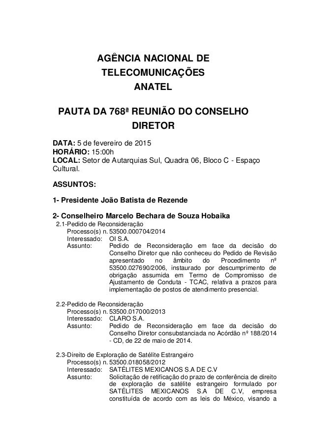 AGÊNCIA NACIONAL DE TELECOMUNICAÇÕES ANATEL PAUTA DA 768ª REUNIÃO DO CONSELHO DIRETOR DATA: 5 de fevereiro de 2015 HORÁRIO...