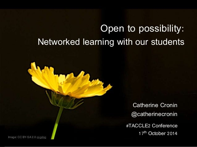 Open to possibility:  Networked learning with our students  Image: CC BY-SA 2.0 cogdog  Catherine Cronin  @catherinecronin...