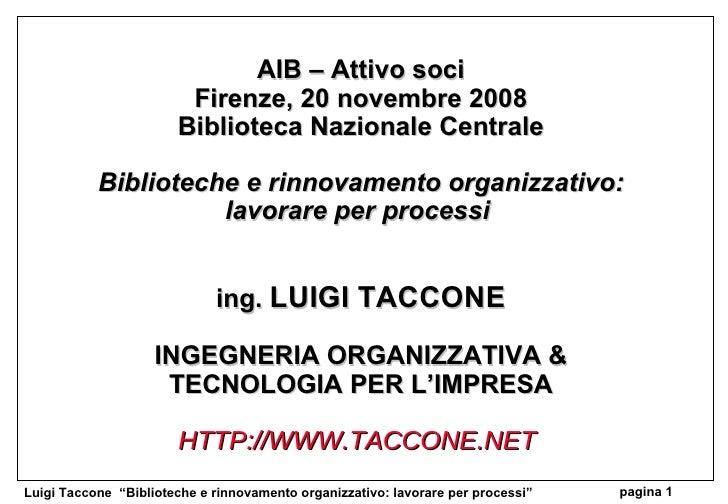 AIB – Attivo soci Firenze, 20 novembre 2008 Biblioteca Nazionale Centrale  Biblioteche e rinnovamento organizzativo: lavo...