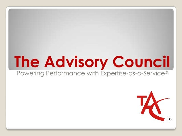 The Advisory CouncilPowering Performance with Expertise-as-a-Service®