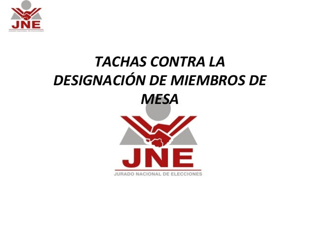 TACHAS CONTRA LADESIGNACIÓN DE MIEMBROS DE           MESA