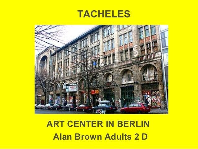 TACHELESART CENTER IN BERLIN Alan Brown Adults 2 D
