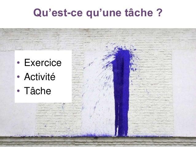 Qu'est-ce qu'une tâche ? • Exercice • Activité • Tâche