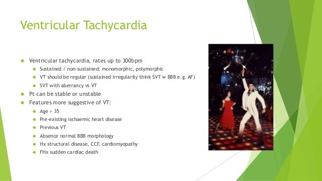 Ventricular Tachycardia   Ventricular tachycardia, rates up to 300bpm   Sustained / non-sustained; monomorphic, polymorp...