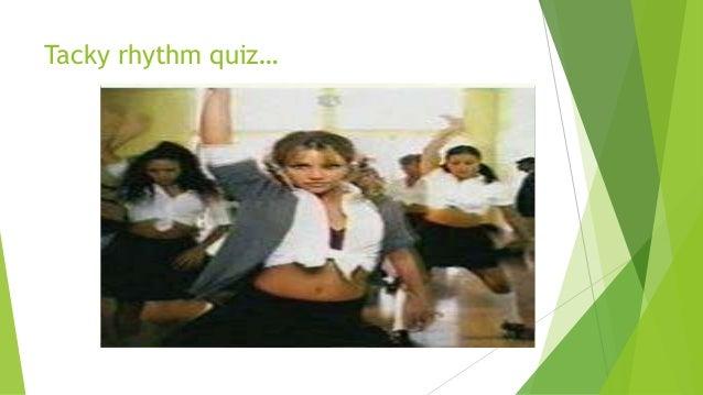 Tacky rhythm quiz…
