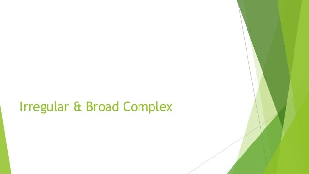 Irregular & Broad Complex