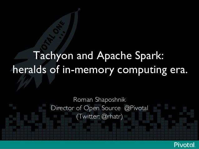 Tachyon and Apache Spark: