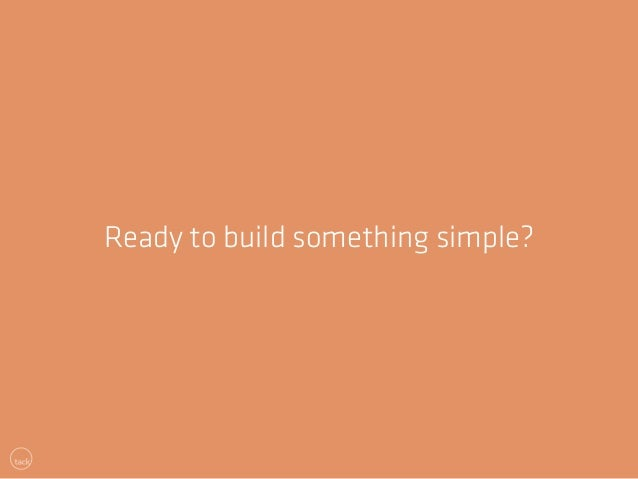 Ready to build something simple?