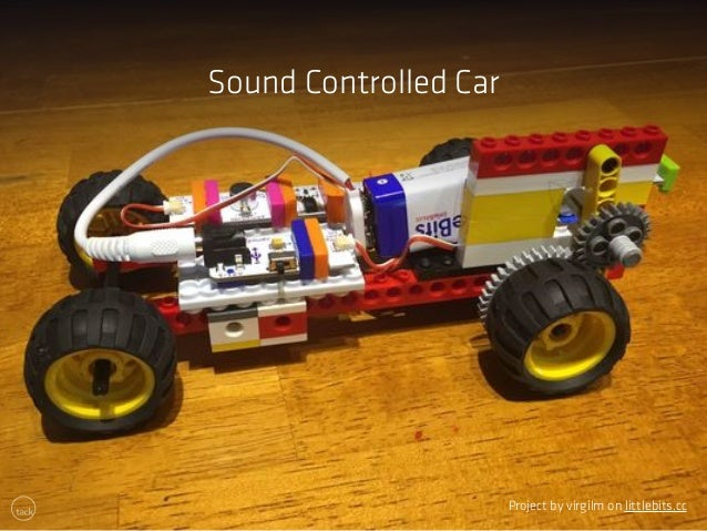 Sound Controlled Car  Project by virgilm on littlebits.cc