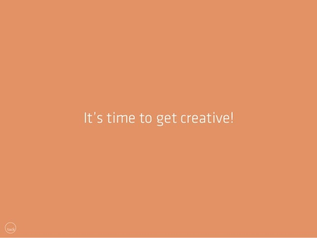 It's time to get creative!