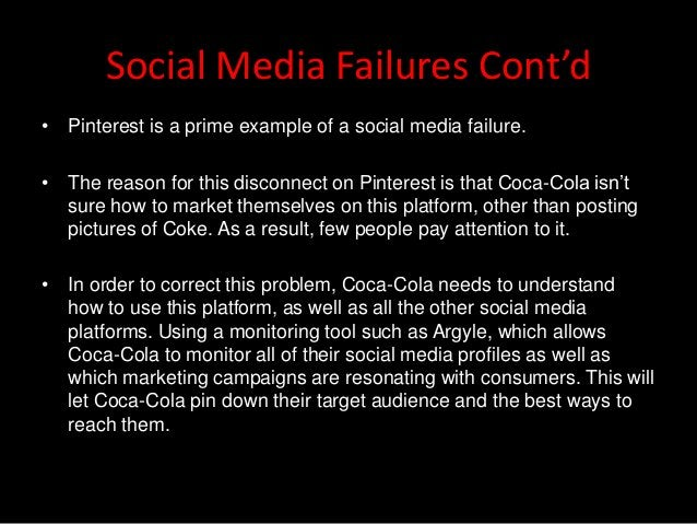 Social Media Failures Cont'd• Pinterest is a prime example of a social media failure.• The reason for this disconnect on P...