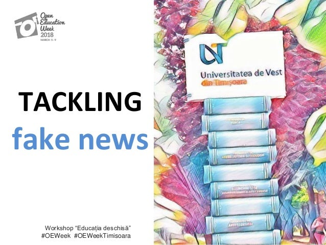 "TACKLING fake news Workshop ""Educația deschisă"" #OEWeek #OEWeekTimisoara"