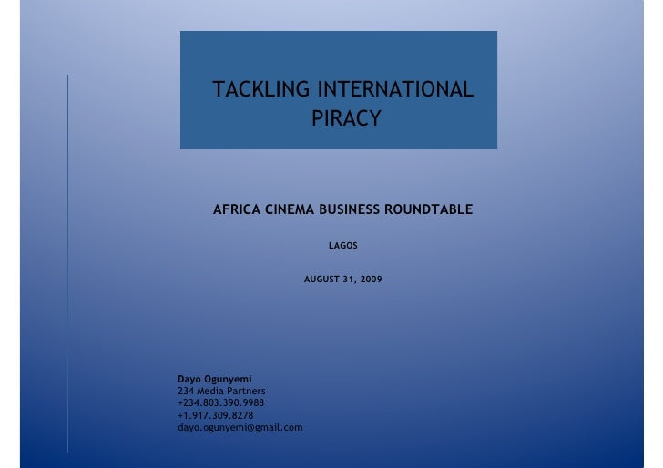 TACKLING INTERNATIONAL               PIRACY         AFRICA CINEMA BUSINESS ROUNDTABLE                                LAGOS...