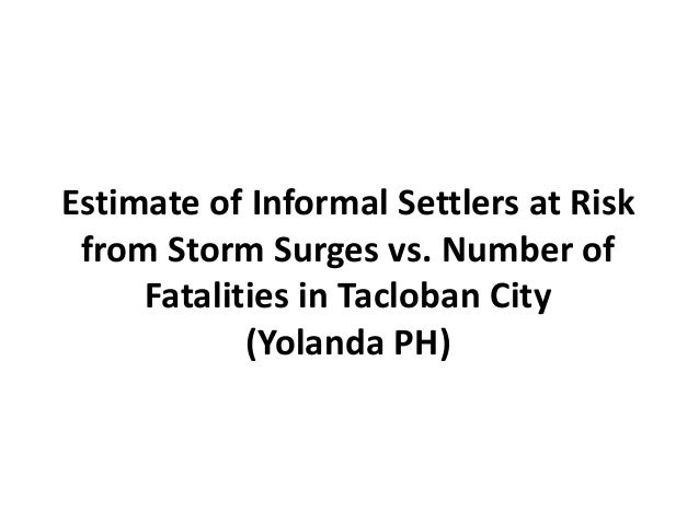 Estimate of Informal Settlers at Risk from Storm Surges vs. Number of Fatalities in Tacloban City (Yolanda PH)