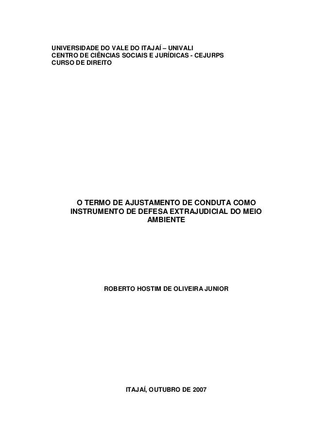 UNIVERSIDADE DO VALE DO ITAJAÍ – UNIVALI CENTRO DE CIÊNCIAS SOCIAIS E JURÍDICAS - CEJURPS CURSO DE DIREITO O TERMO DE AJUS...