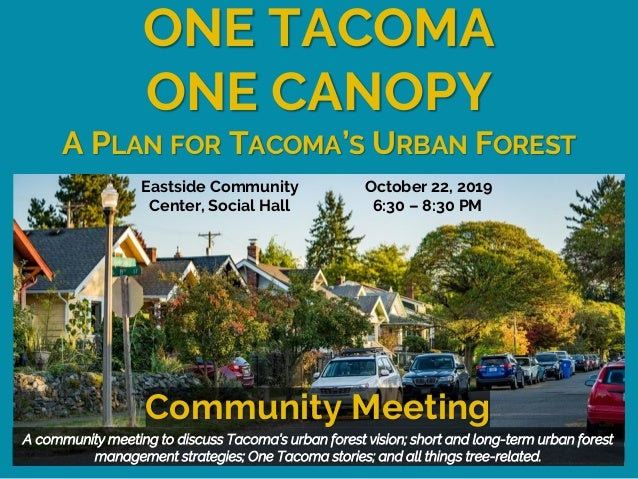 A community meeting to discuss Tacoma's urban forest vision; short and long-term urban forest management strategies; One T...