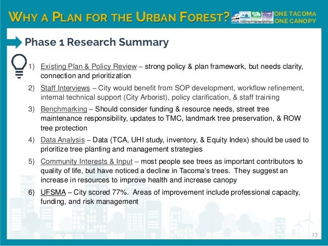 WHY A PLAN FOR THE URBAN FOREST? ONE TACOMA ONE CANOPY Phase 1 Research Summary 13 1) Existing Plan & Policy Review – stro...