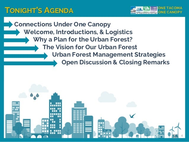TONIGHT'S AGENDA ONE TACOMA ONE CANOPY Connections Under One Canopy Welcome, Introductions, & Logistics Why a Plan for the...