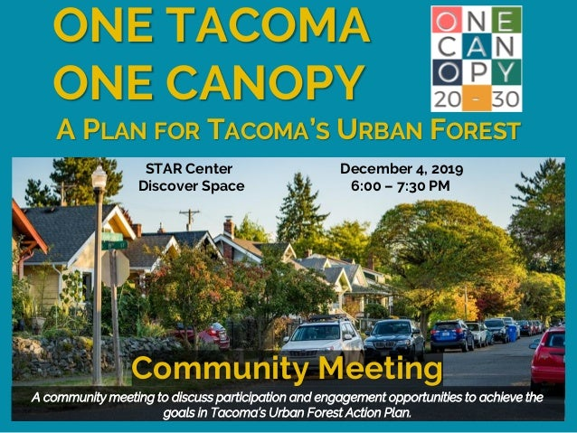 A community meeting to discuss participation and engagement opportunities to achieve the goals in Tacoma's Urban Forest Ac...