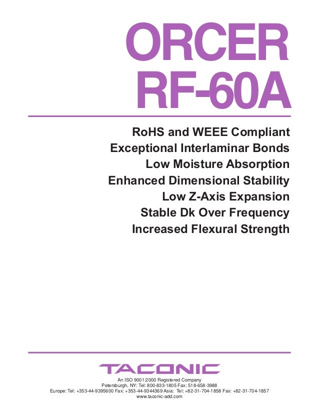 ORCER RF-60A RoHS and WEEE Compliant Exceptional Interlaminar Bonds Low Moisture Absorption Enhanced Dimensional Stability...