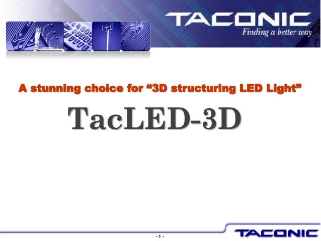 """A stunning choice for """"3D structuring LED Light""""        TacLED-3D                       -1-"""