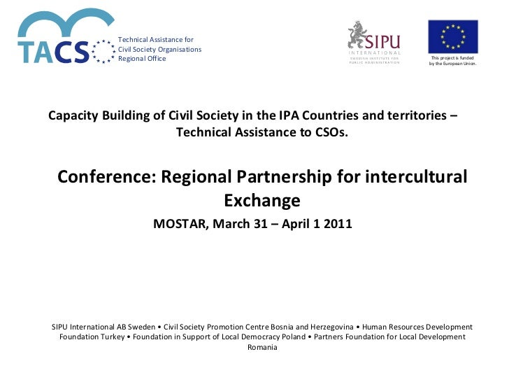 Capacity Building of Civil Society in the IPA Countries and territories –Technical Assistance to CSOs. Conference: Regiona...
