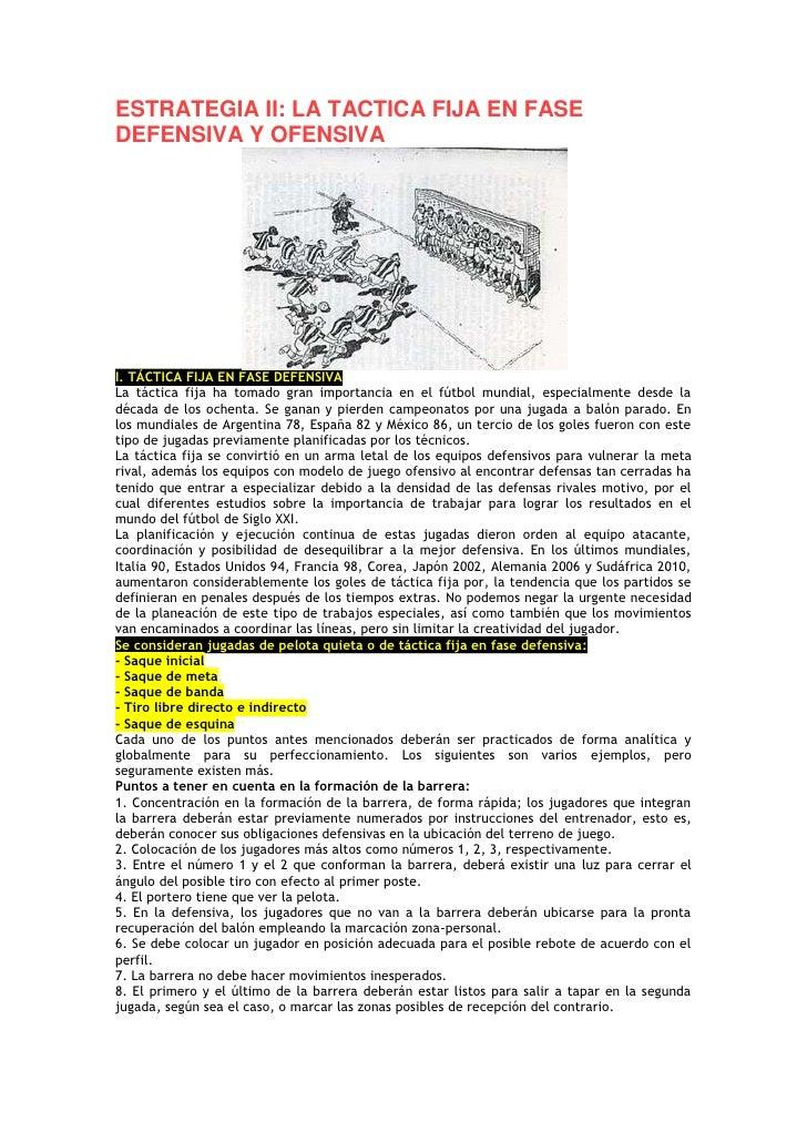 ESTRATEGIA II: LA TACTICA FIJA EN FASE DEFENSIVA Y OFENSIVA <br />I. TÁCTICA FIJA EN FASE DEFENSIVA <br />La táctica fija ...