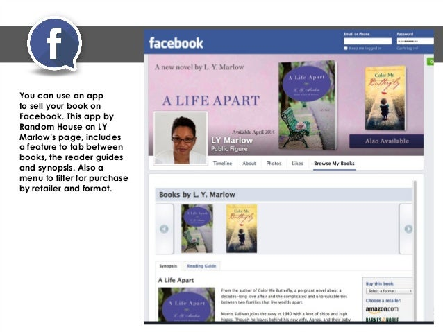 FACEBOOK • Sell your book directly from your Facebook page. This page uses a free level of StoreYa. • Include apps for oth...