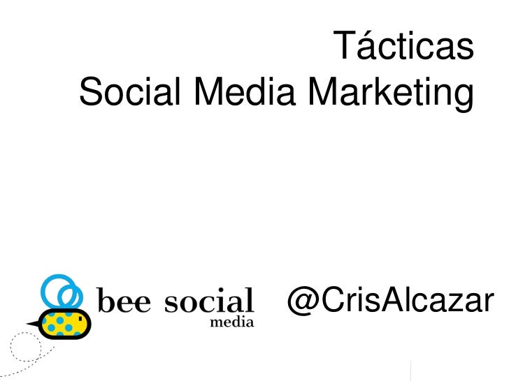 Tácticas Social Media Marketing<br />@CrisAlcazar<br />