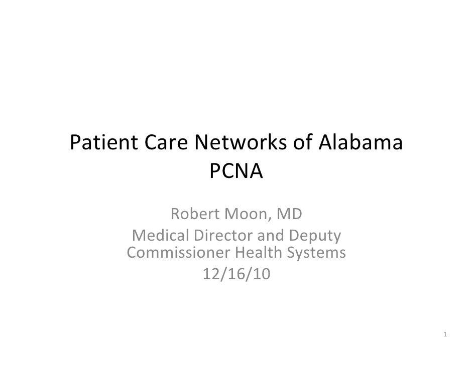 PatientCareNetworksofAlabama              PCNA          RobertMoon,MD      MedicalDirectorandDeputy     Commissi...