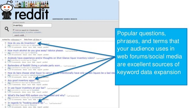Popular questions,  phrases, and terms that  your audience uses in  web forums/social media  are excellent sources of  key...