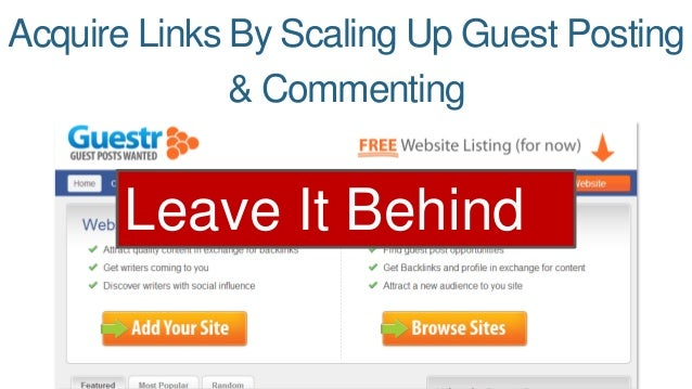 Acquire Links By Scaling Up Guest Posting  & Commenting  Leave It Behind